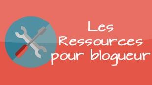 Les ressources pour blogueur