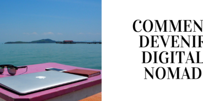 COMMENT DEVENIR DIGITAL NOMAD