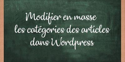 modifier en masse les catégories des articles Wordpress