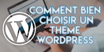 comment bien choisir son thème Wordpress